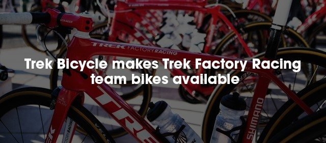 Trek Factory Racing team bikes available for customization and purchase
