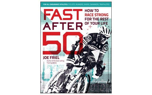 Fast After 50 by Joe Friel