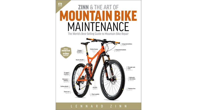 Zinn & the Art of Mountain Bike Maintenance, 6th Ed. by Lennard Zinn